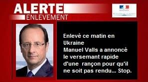 Peut-on rire de tout ? François Hollande enlevé en Ukraine, alerte enlèvement ! Peut-on rire de tout ?